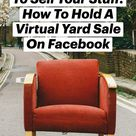 The Simplest Way To Sell Your Stuff: How To Hold A Virtual Yard Sale On Facebook
