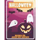 Halloween : Malbuch fr Jungen und Mdchen!: Halloween Geschenk - Aktivittsbuch fr Kinder von 4-8 Jahren (Paperback)