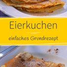 Eierkuchen - Das einfache Grundrezept | Küchengötter