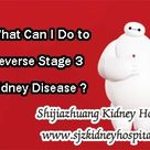 What Can I Do to Reverse Stage 3 Kidney Disease-Shijiazhuang Kidney Disease Hospital in China
