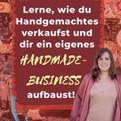 Wie du Handgemachtes verkaufst und ein erfolgreiches Handmade-Business aufbaust!