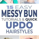 15 Easy Messy Bun Tutorials & Quick Updo Hairstyles • OhMeOhMy Blog