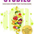 Intermittent Fasting Studies: How Does Intermittent Fasting Work ebook by Jill Sander - Rakuten Kobo