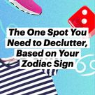 The One Spot You Need to Declutter, Based on Your Zodiac Sign