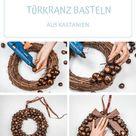 Basteln mit Kastanien - herbstlicher DIY Türkranz aus Kastanien