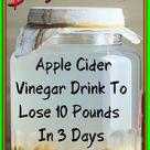 Fat Burning Apple Cider Vinegar Drink To Lose 10 Pounds In 3 Days