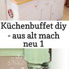 Küchenbuffet diy - aus alt mach neu 1