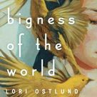 The Bigness of the World - Paperback