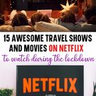 15 Awesome Travel Movies + TV Shows To Watch in Quarantine