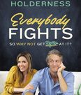 (Autographed) Everybody Fights: So Why Not Get Better at It?