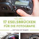 17 Eselsbrücken für die Fotografie - und was sie taugen
