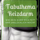 Tabuthema Reizdarm Wie dein Darm dich fett & unglücklich macht.   Laufvernarrt