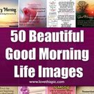 50 Beautiful Good Morning Life Images