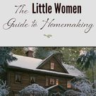 The Little Women Guide to Homemaking