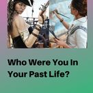 Who Were You In Your Past Life
