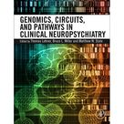 Genomics, Circuits, and Pathways in Clinical Neuropsychiatry (Hardcover)