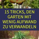 15 einfache Tricks für die Gartengestaltung