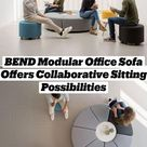 BEND Modular Office Sofa Offers Collaborative Sitting Possibilities