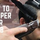 How To Clipper Over Comb | FULL HAIRCUT TUTORIAL | Barber Tips For Beginners