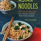 Asian Noodles: 86 Classic Recipes from Vietnam, Thailand, China, Korea and Japan - Default