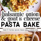 Balsamic Onion & Goat Cheese Pasta Bake