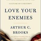 Love Your Enemies by Arthur C. Brooks (2019)