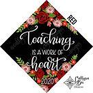 Grad Cap Topper Graduation gift Tassel custom grad quote grad cap decoration accessory Teacher Teach Teaching is a Work of Heart