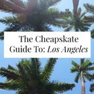 The Cheapskate Guide To: Los Angeles -