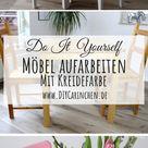 DIY: Alte Möbel aufarbeiten / upcyclen und neu streichen mit Kreidefarbe