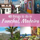 45 things to do in Funchal, Madeira   PACK THE SUITCASES