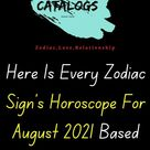 Here Is Every Zodiac Sign's Horoscope For August 2021 Based On Your Zodiac Signs