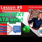 Lesson 8 Using the COUNT and COUNTIF function to count ONLY the cells with TEXT data in Excel