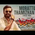 Morattu Thamizhan Da Lyrical Video   Pattas   Dhanush   Vivek - Mervin   Sathya Jyothi Films
