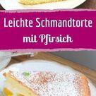 Schmandtorte: Sommerliches Rezept mit Pfirsich