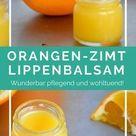 Pflegender Orangen-Zimt Lippenbalsam & Pinterest Idea Journey