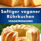 Saftiger veganer Rührkuchen   Einfaches Grundrezept   Veggie Einhorn ®
