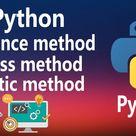 Instance Method, Class Method & Static Method in Python