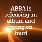 Mamma Mia, here we go again ABBA is BACK Iconic band releasing first album in 40 YEARS