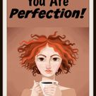 You Are Perfection