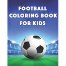 Football Coloring Book For Kids : Stars of World Soccer Coloring Book, Amazing Soccer Or Football Coloring Activity Book for Kids and Adults (Paperback)