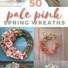 50 Light, Pale, Pastel Pink Spring Wreaths your Easter front door porch decor ideas & inspiration