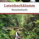 Lotenbachklamm im Hochschwarzwald