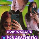 HOW TO CREATE Y2K AESTHETIC EDITS