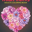 Heart Swirls Coloring Book For Adults: An Adults coloring book Heart Flower, Animal and more designs for stress relief & relaxation.