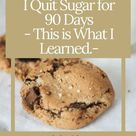 I Quit Sugar for 90 Days This is What I Learned   Chelsea Jolene Wellness