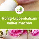 Kosmetik selber machen: Rezepte für Deos, Lippenbalsam & Co.