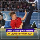 Break Dancing will become an olympic Event in 2024