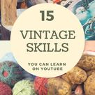 15 Vintage Skills That Can Be Learned On YouTube