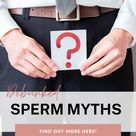 Sperm myths debunked