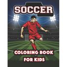 Soccer Coloring Book For Kids : Stars of World Soccer Coloring Book, Amazing Soccer Or Football Coloring Activity Book for Kids and Adults (Paperback)